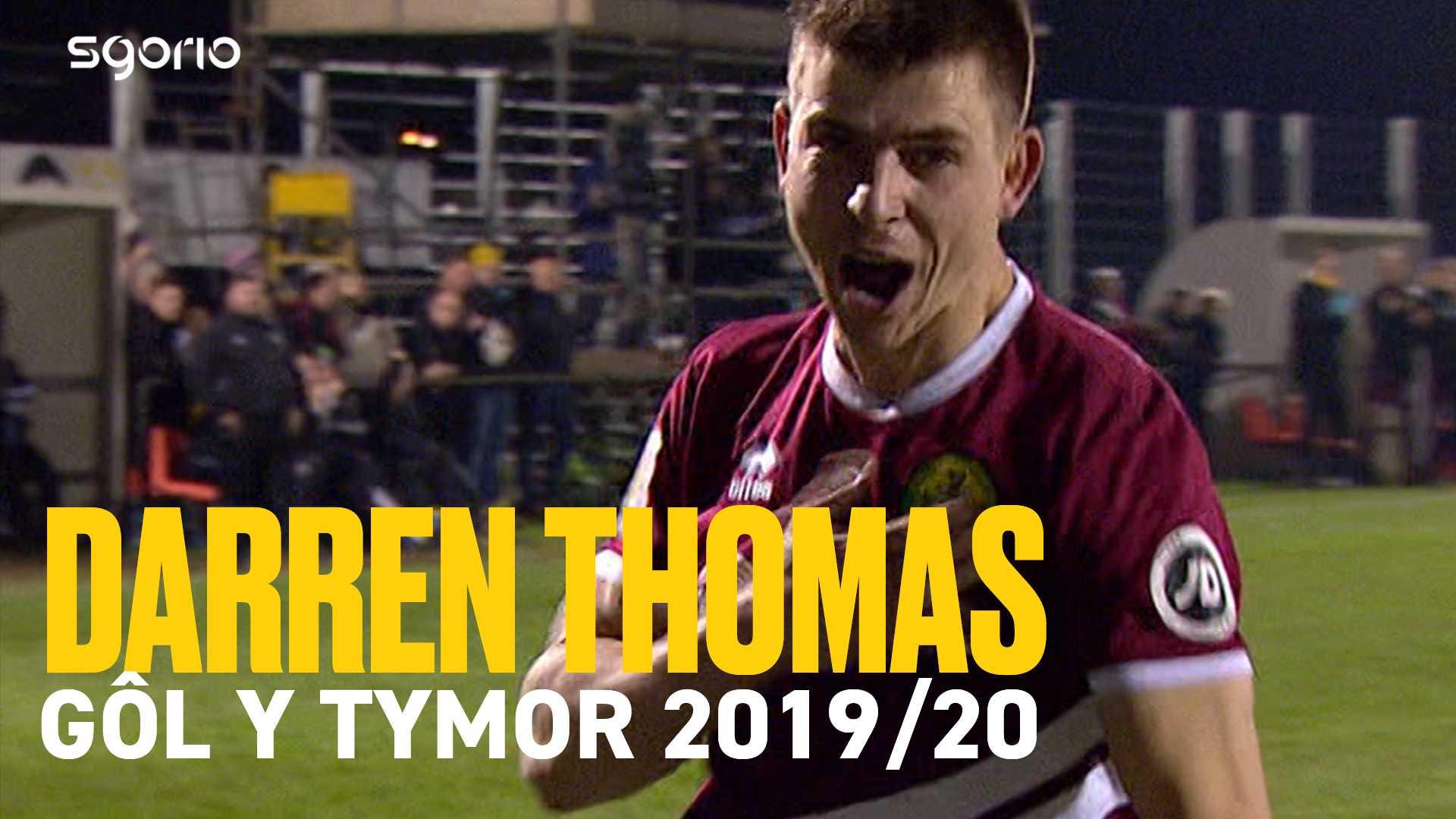 Darren Thomas yw enillydd Gôl y Tymor 2019/20