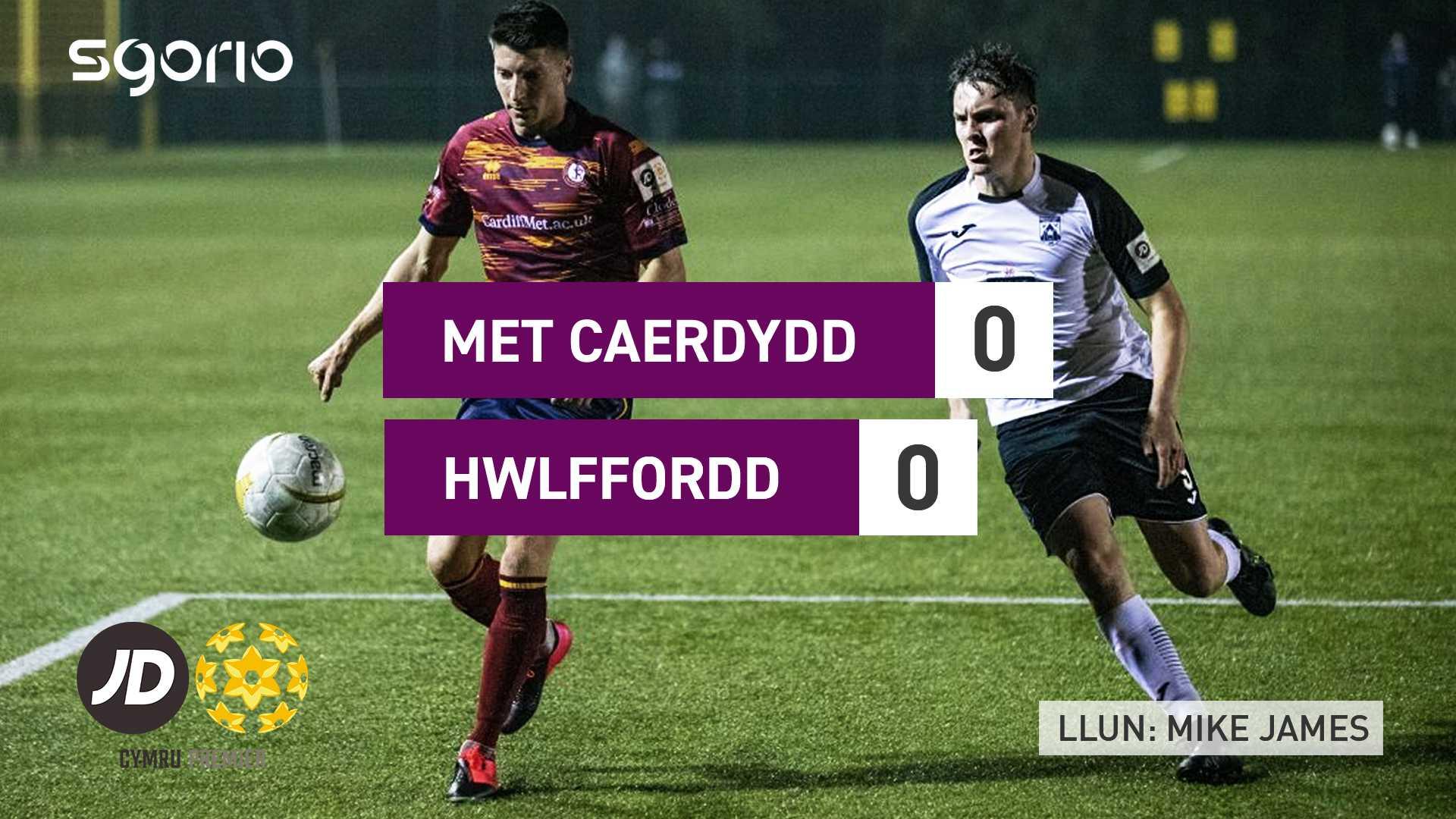 Met Caerdydd 0-0 Hwlffordd