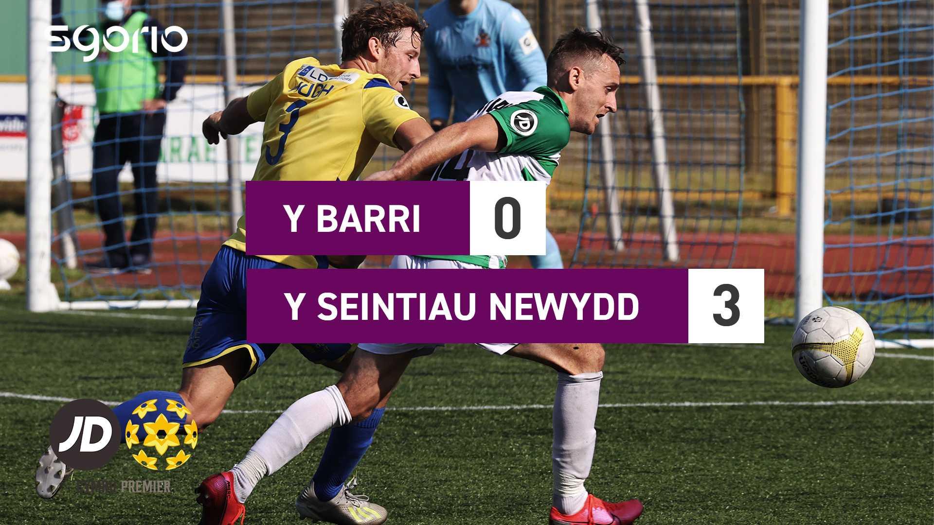 Y Barri 0-3 Y Seintiau Newydd
