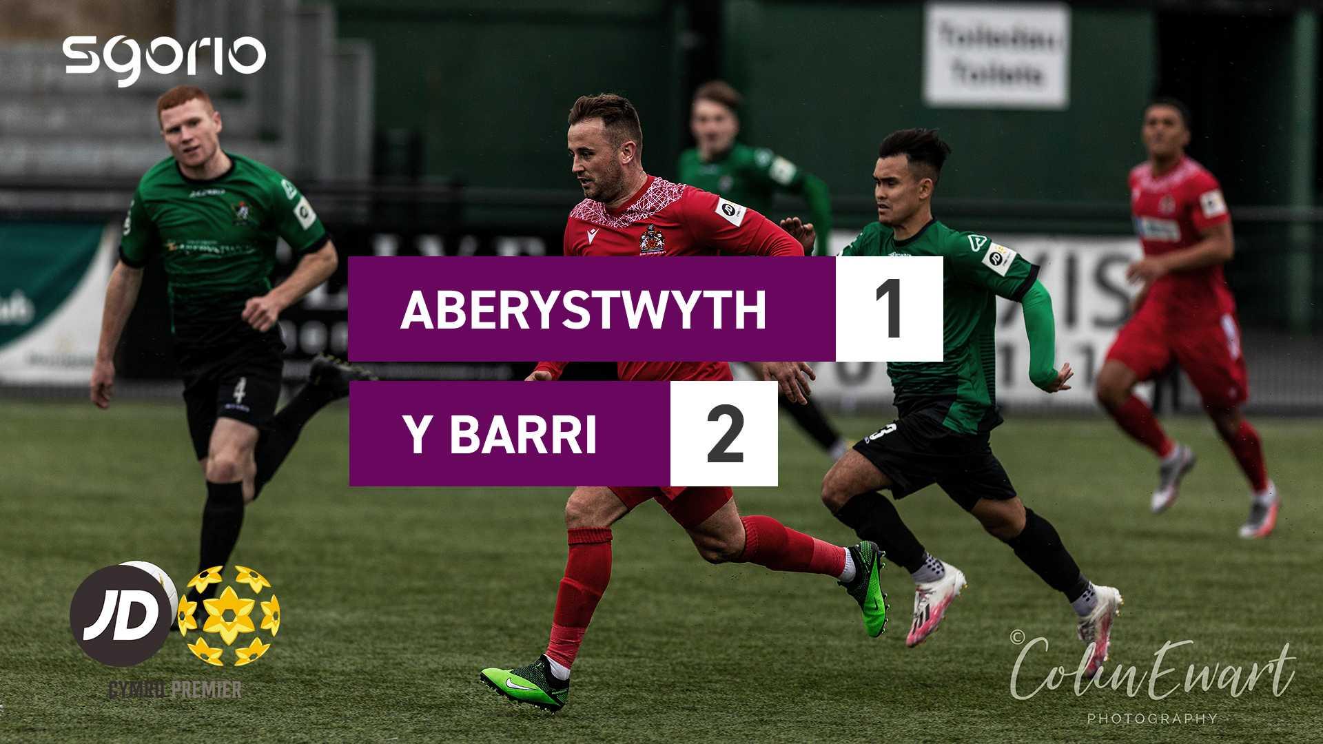 Aberystwyth 1–2 Y Barri
