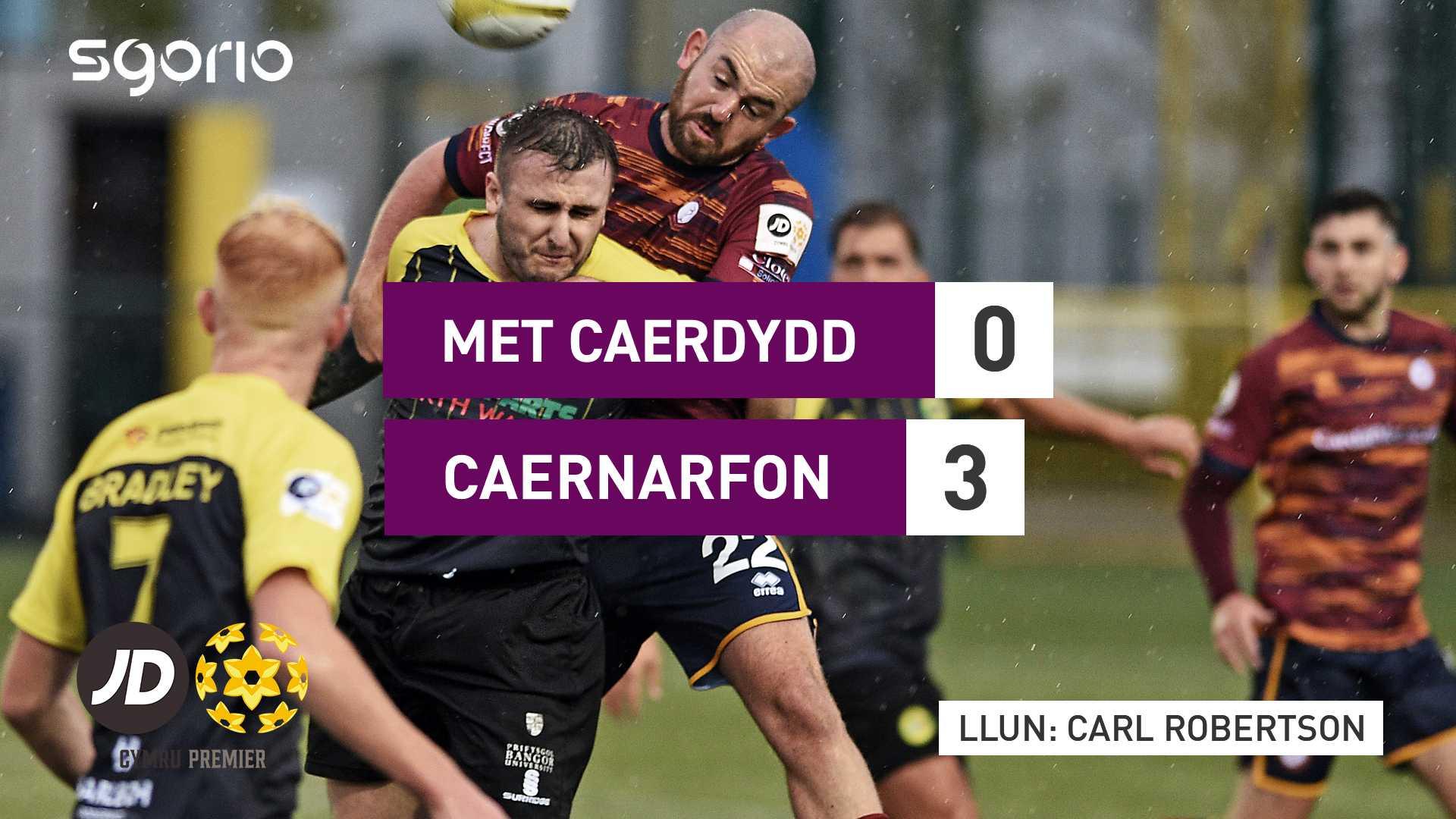 Met Caerdydd 0–3 Caernarfon