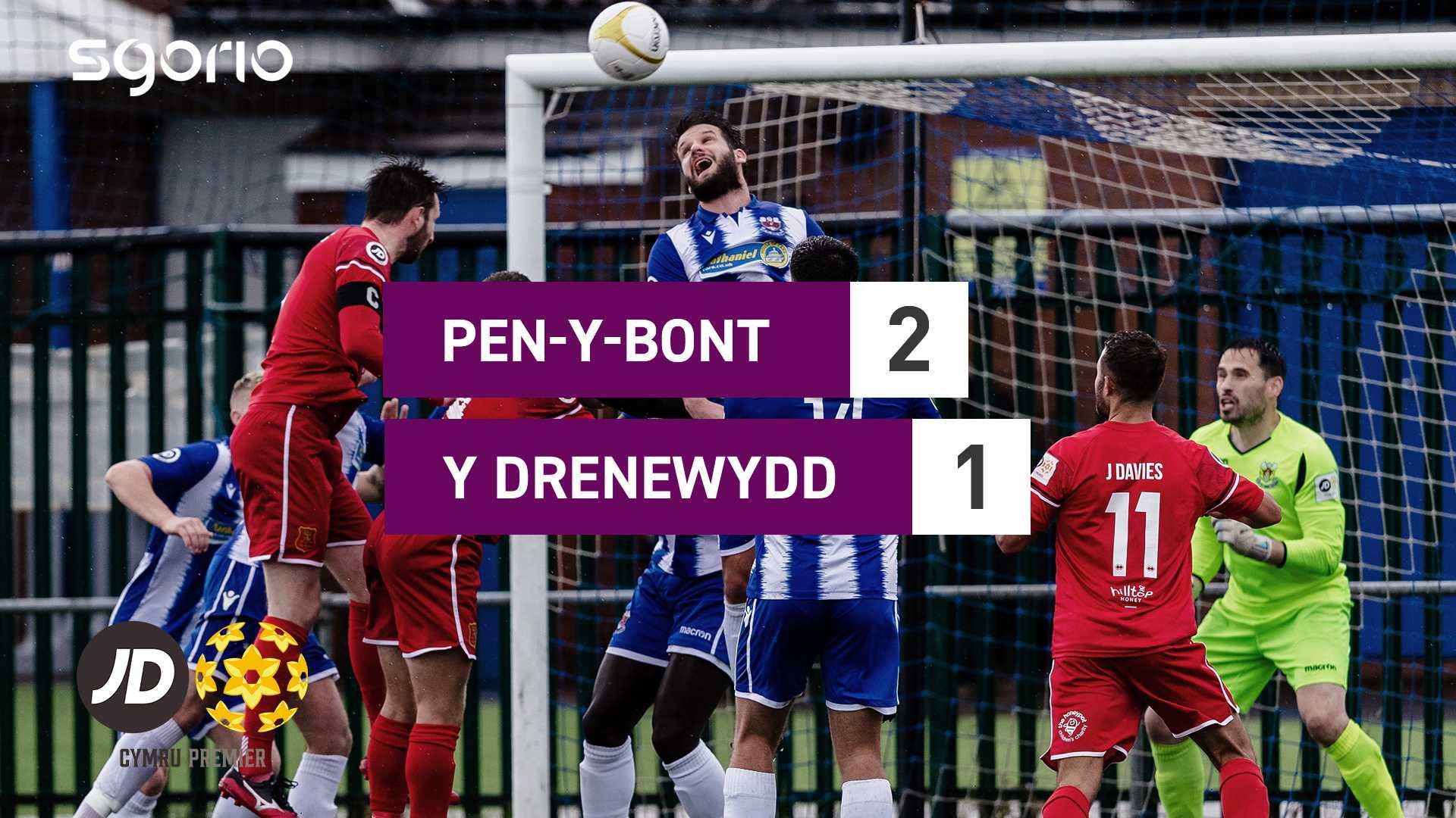 Pen-y-bont 2–1 Y Drenewydd