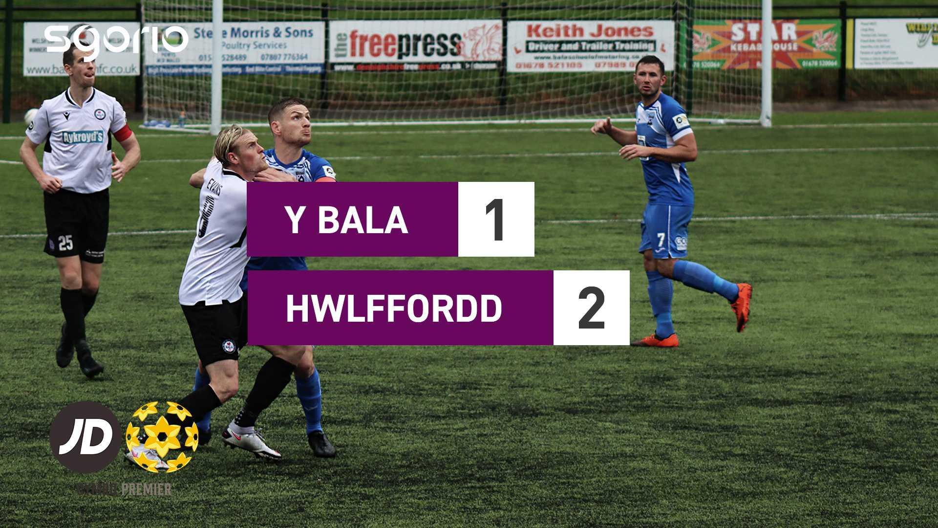 Y Bala 1-2 Hwlffordd