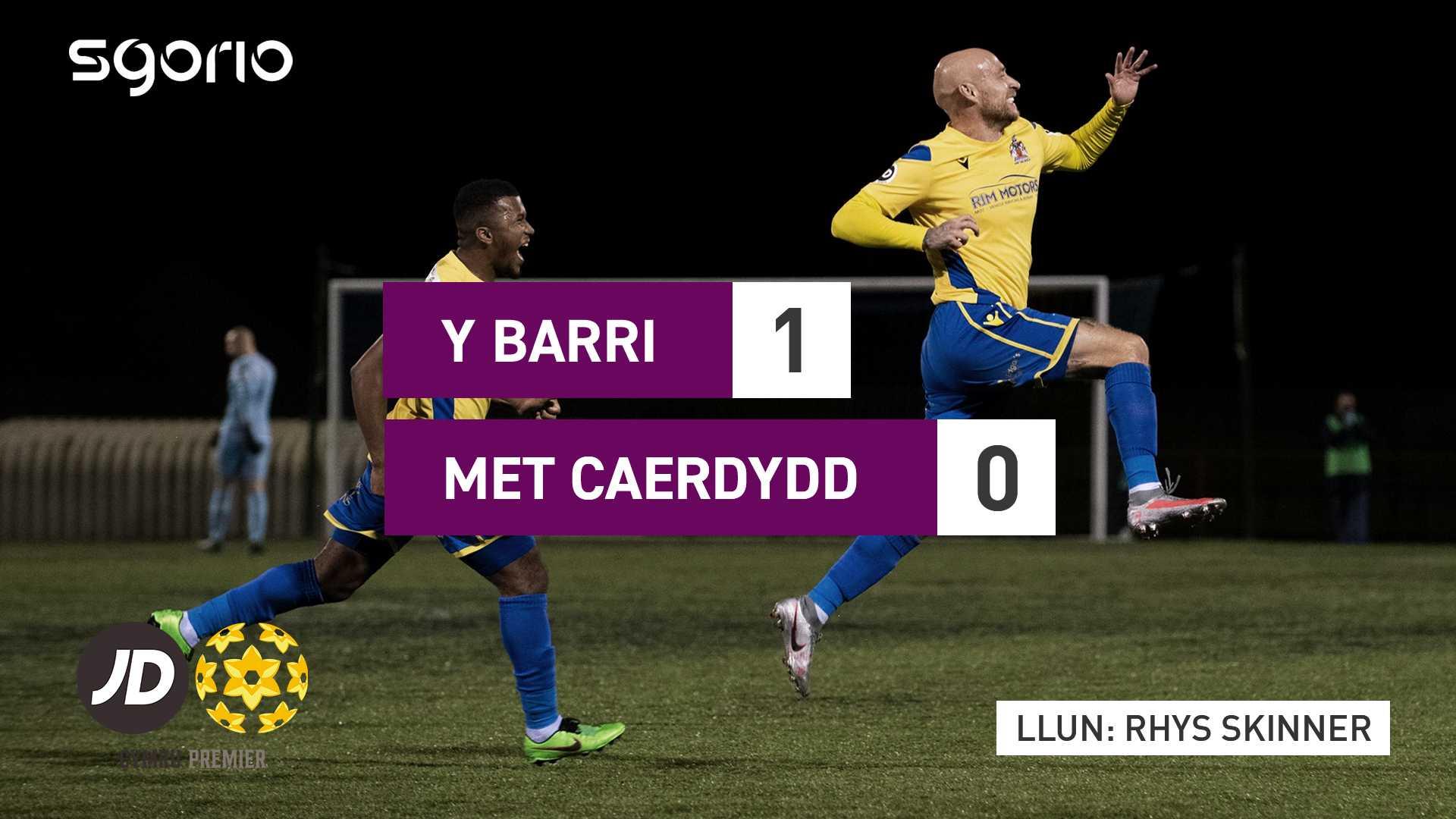 Y Barri 1–0 Met Caerdydd