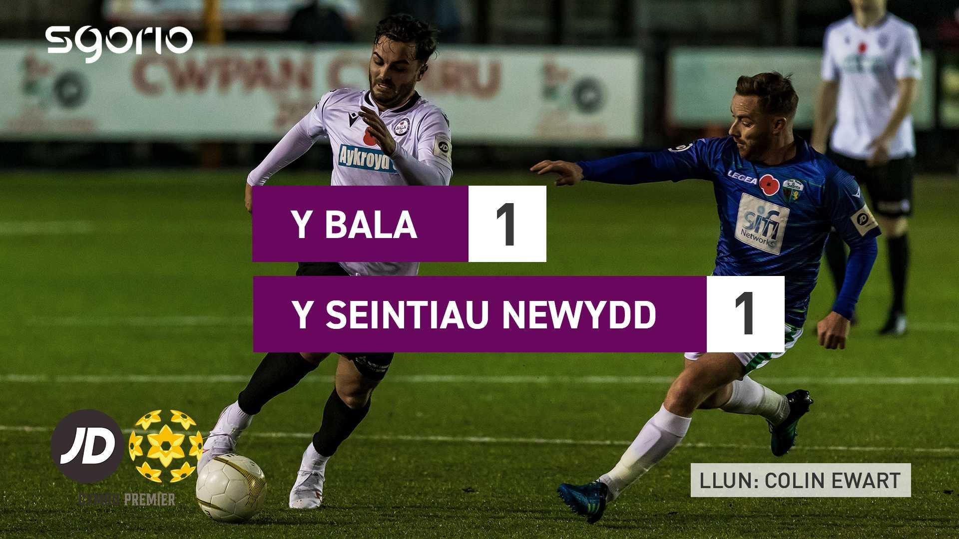 Y Bala 1-1 Y Seintiau Newydd