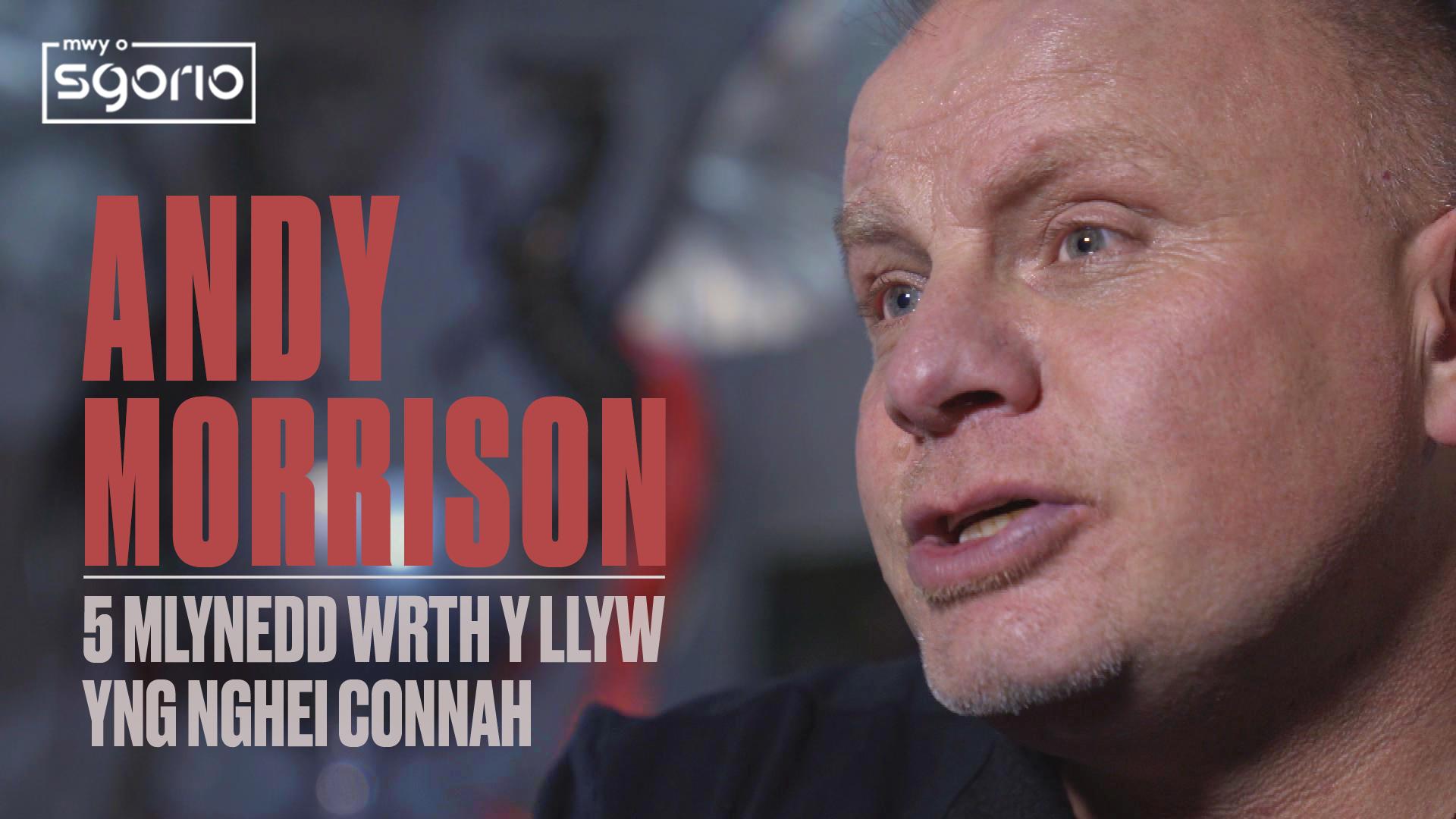 Andy Morrison: 5 mlynedd wrth y llyw yng Nghei Connah