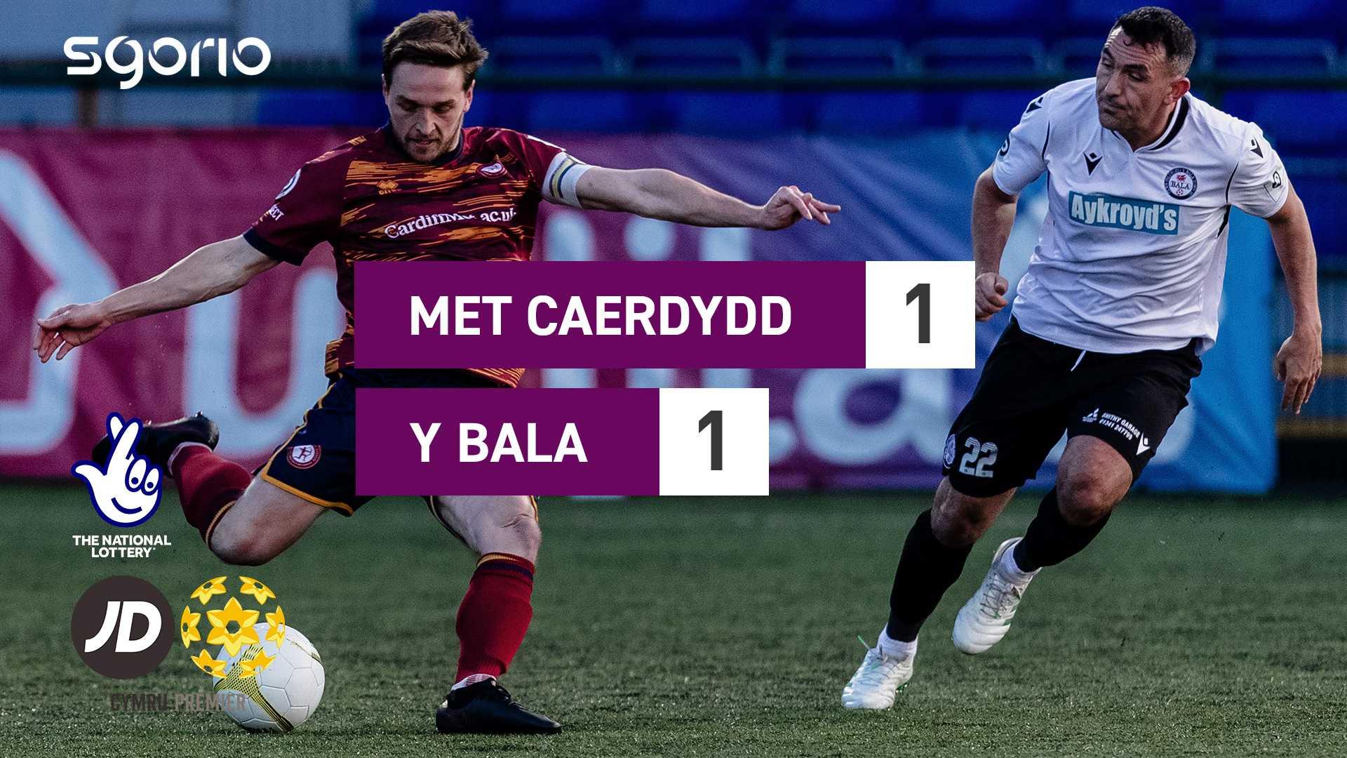 Met Caerdydd 1-1 Y Bala