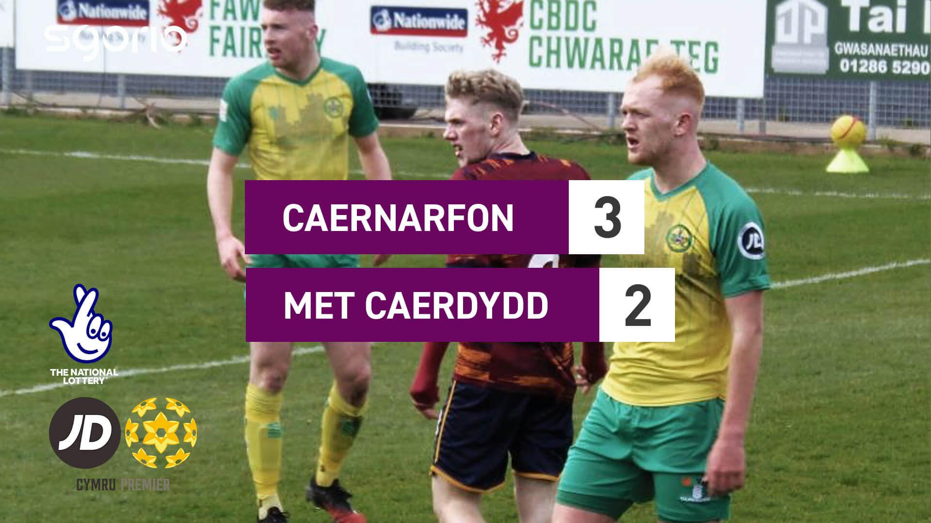 Caernarfon 3-2 Met Caerdydd
