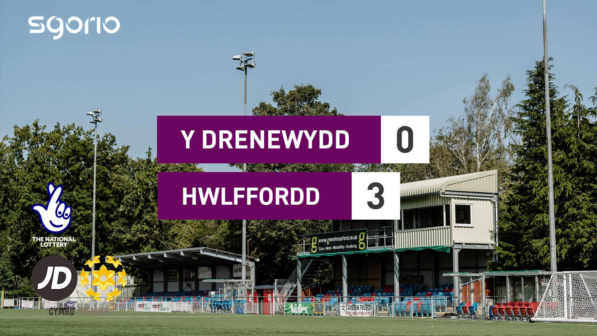Y Drenewydd 0-3 Hwlffordd