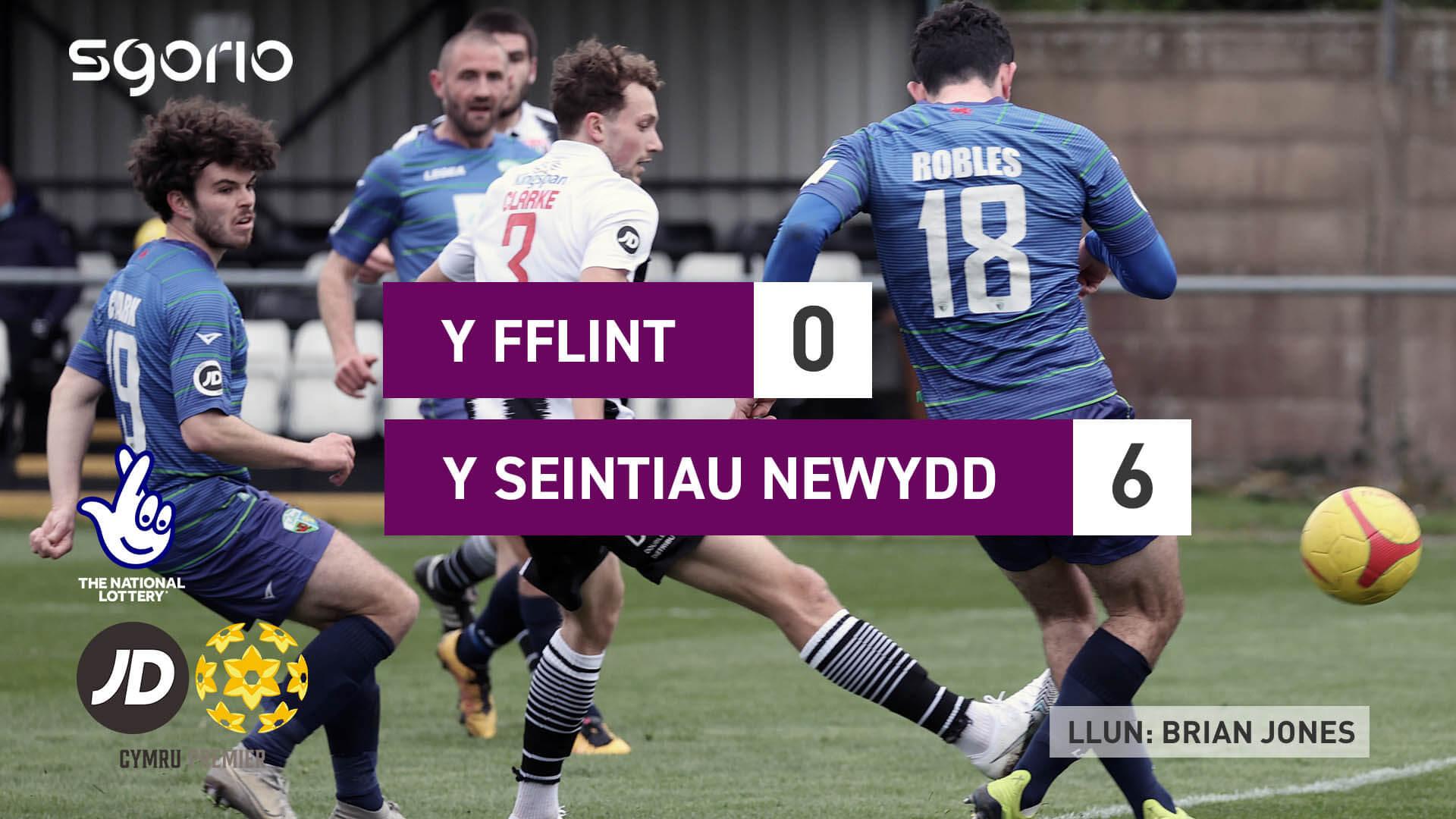 Y Fflint 0-6 Y Seintiau Newydd