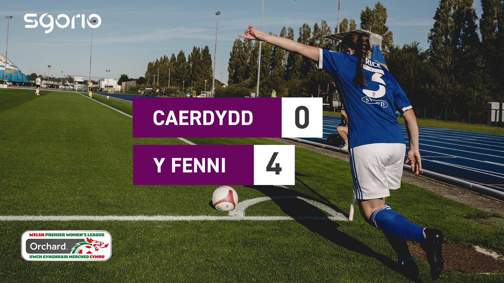 Merched Caerdydd 0-4 Merched Y Fenni