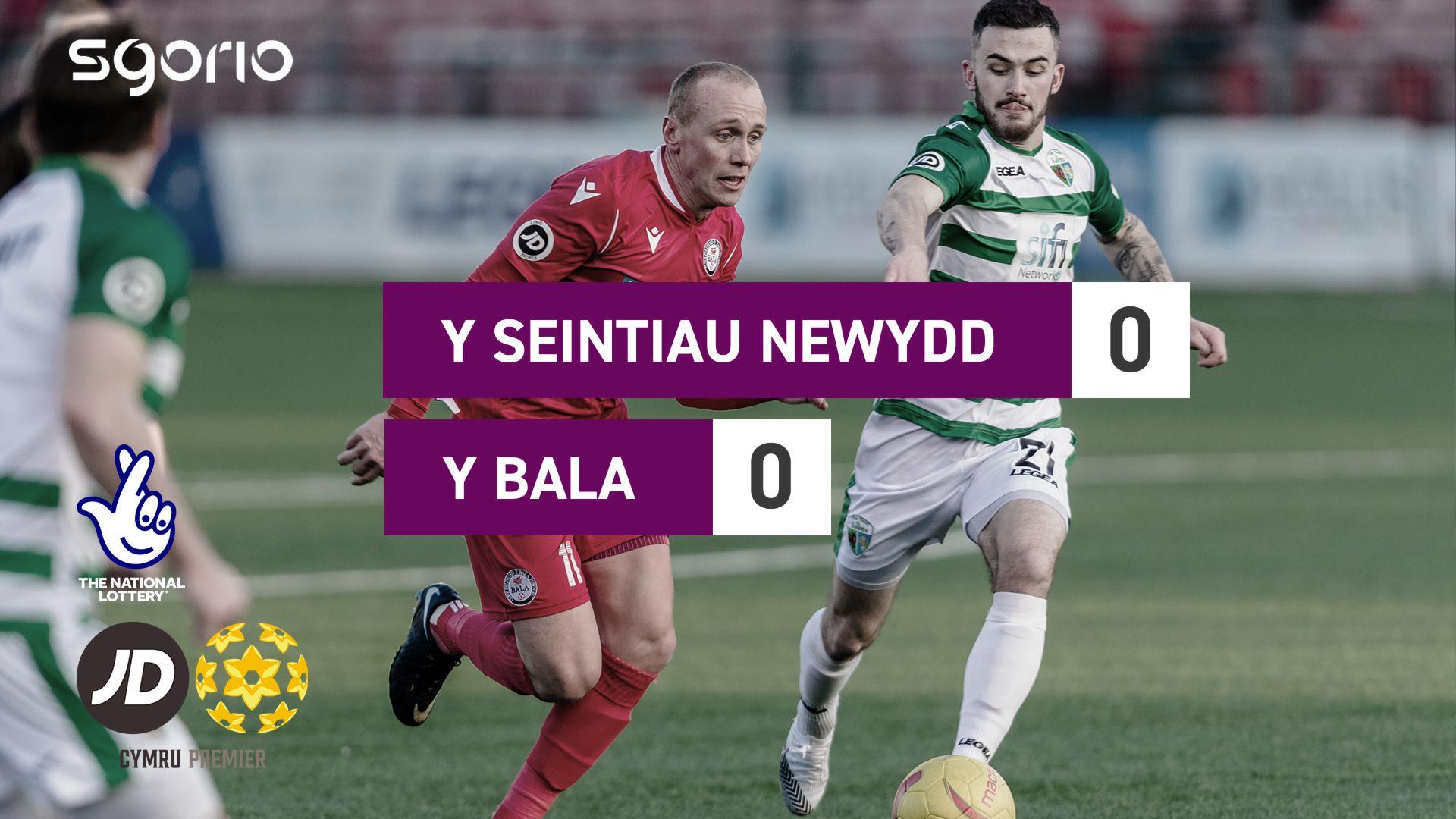 Y Seintiau Newydd 0-0 Y Bala