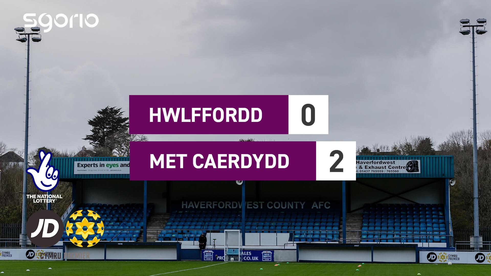 Hwlffordd 0-2 Met Caerdydd