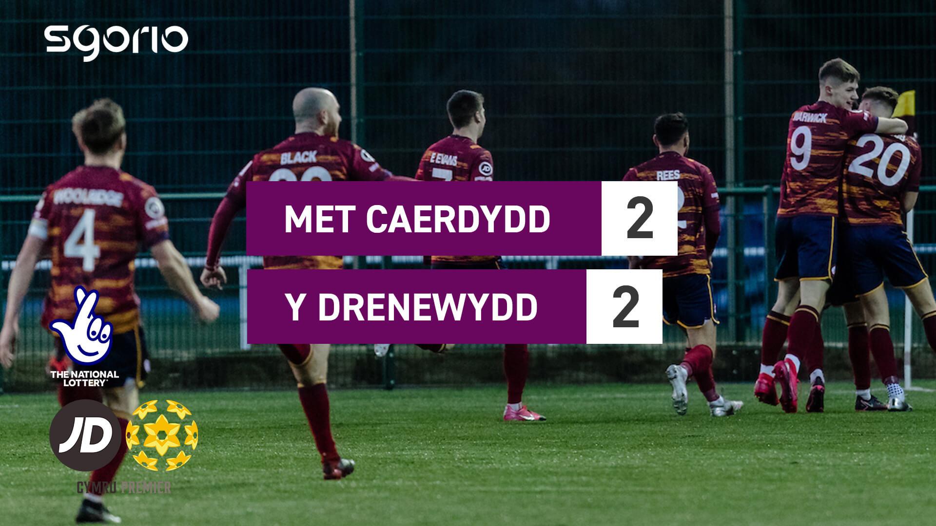 Met Caerdydd 2-2 Y Drenewydd