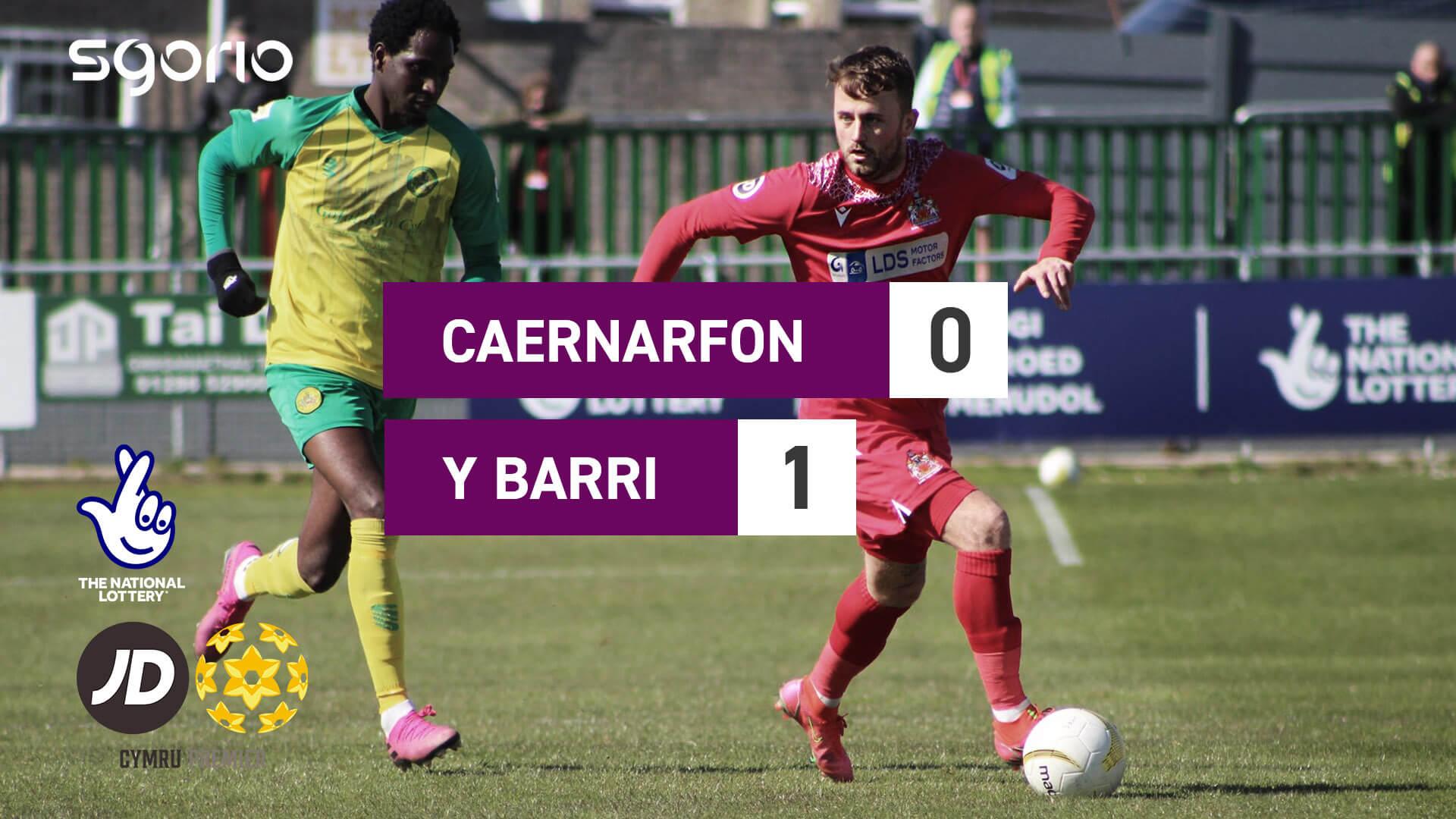Caernarfon 0-1 Y Barri