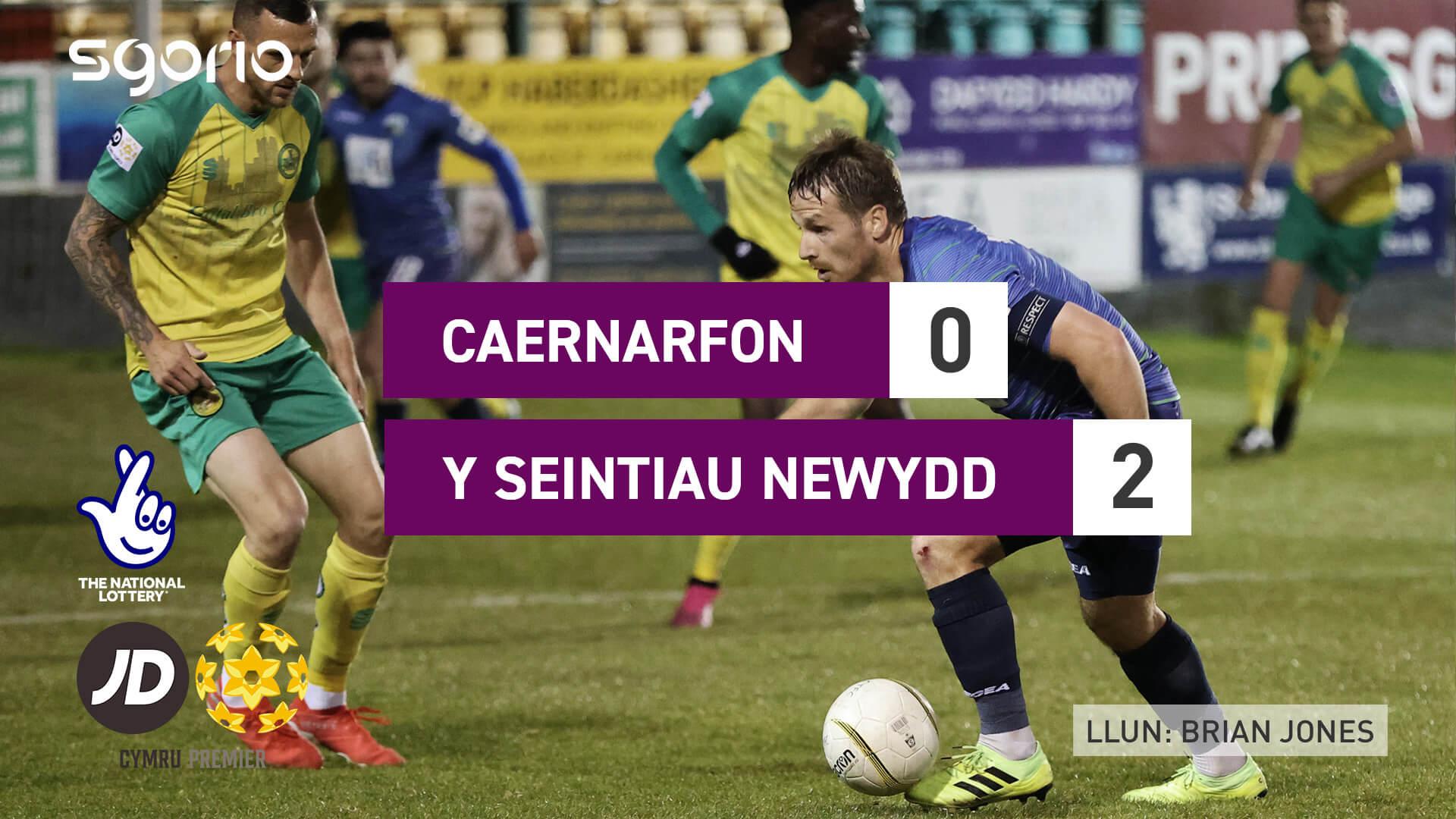 Caernarfon 0-2 Y Seintiau Newydd
