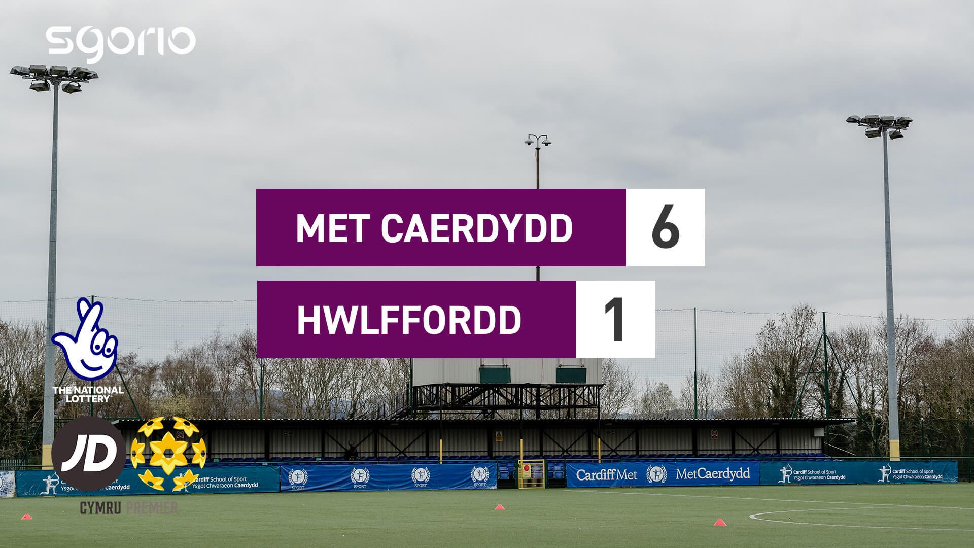 Met Caerdydd 6-1 Hwlffordd