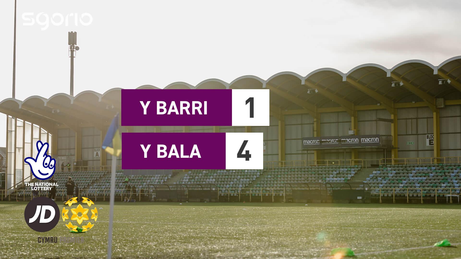 Y Barri 1-4 Y Bala