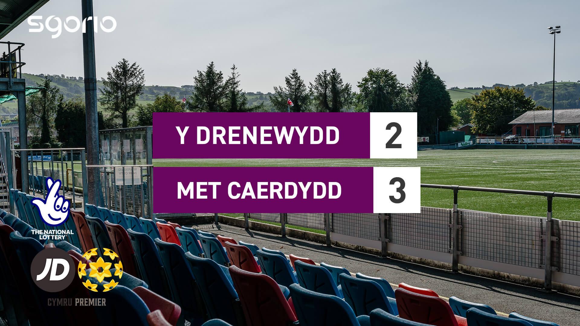 Y Drenewydd 2-3 Met Caerdydd