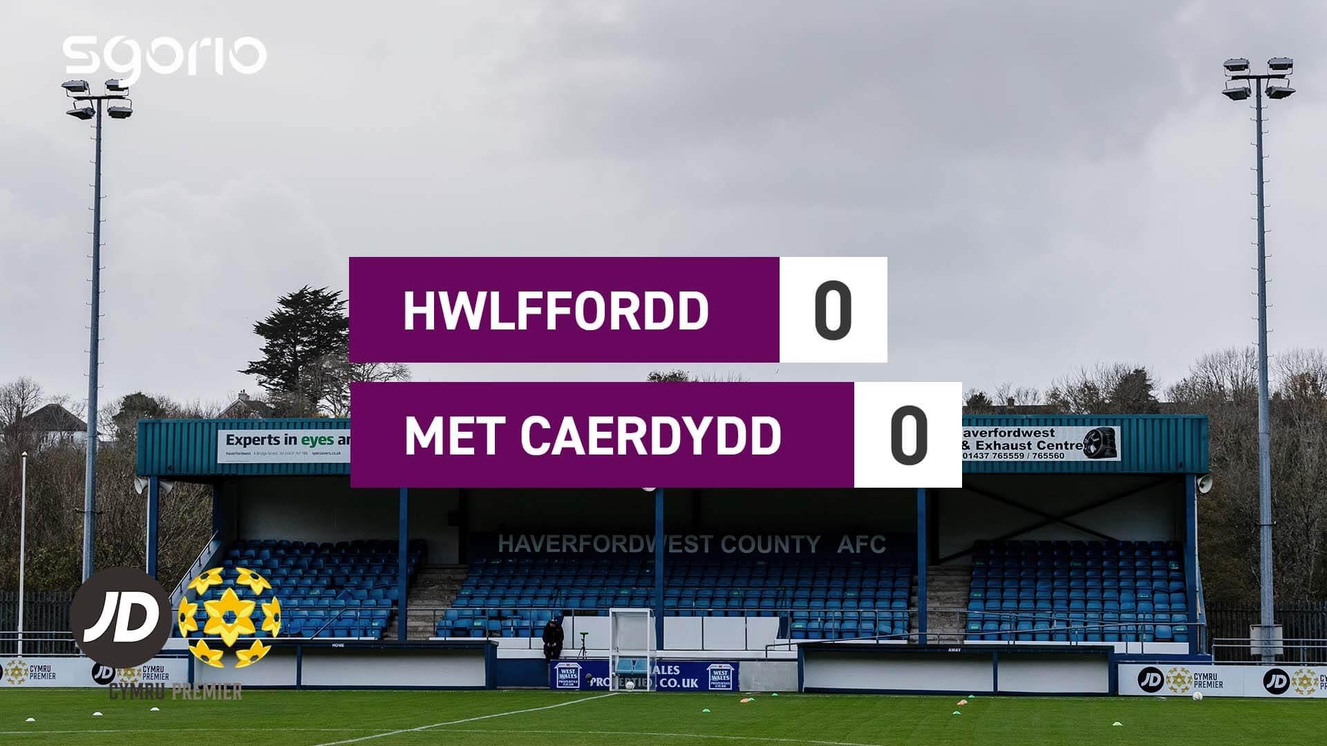 Hwlffordd 0-0 Met Caerdydd