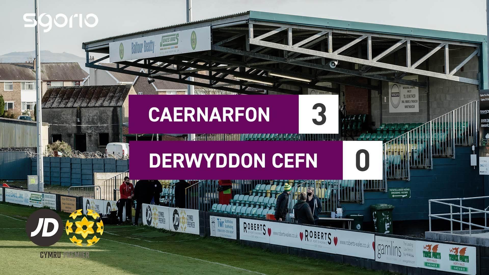 Caernarfon 3-0 Derwyddon Cefn
