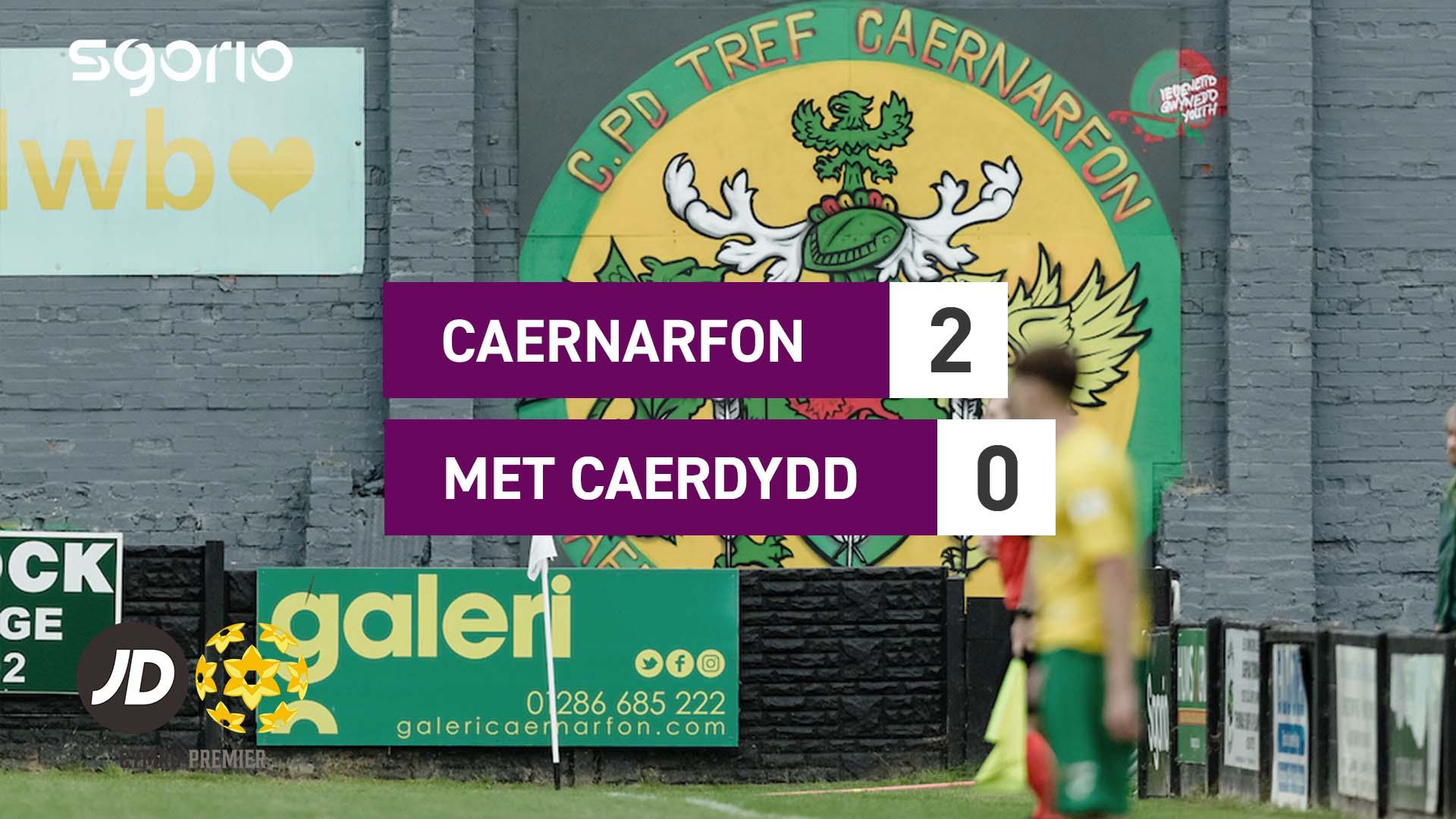 Caernarfon 2-0 Met Caerdydd