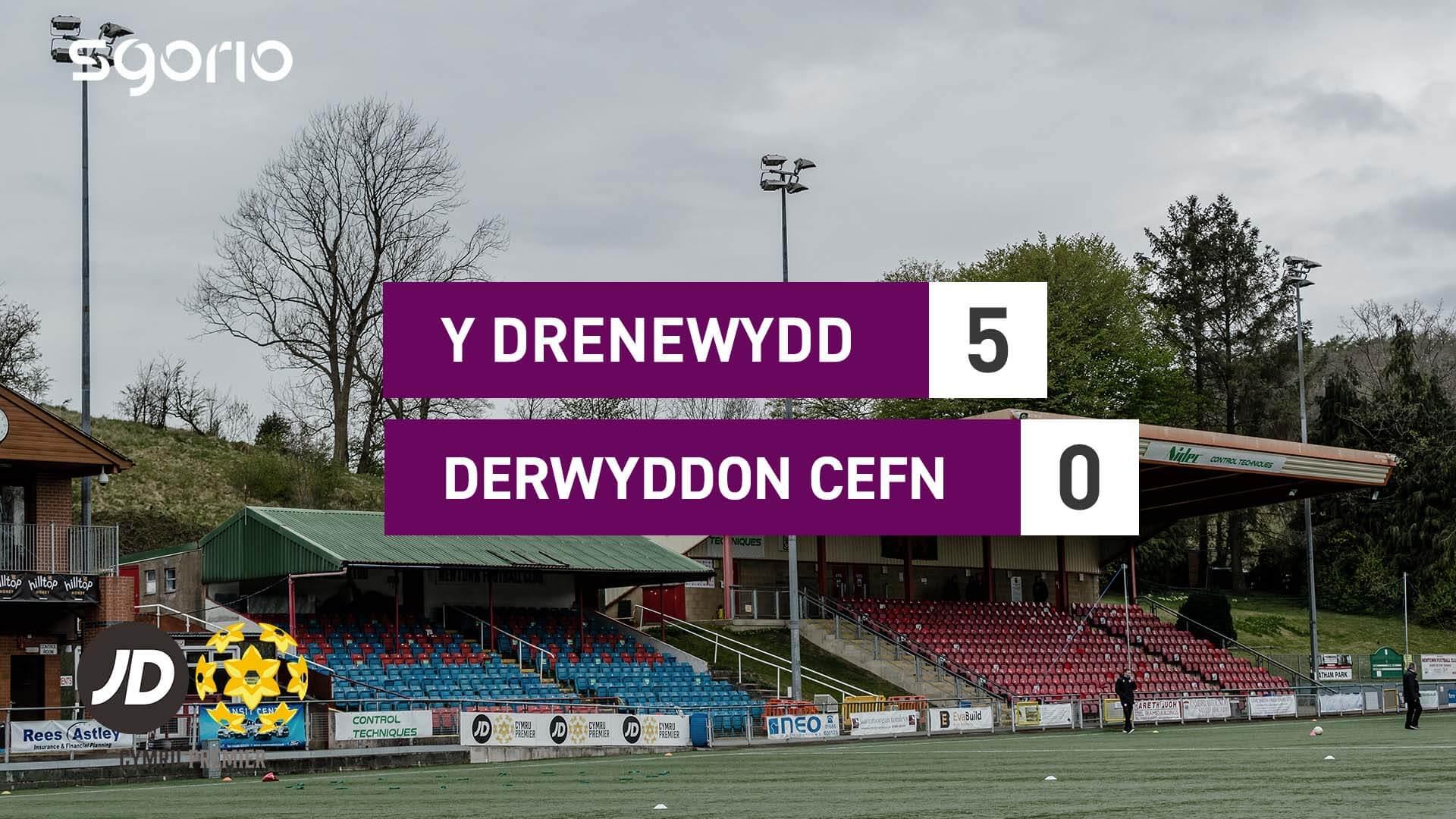 Y Drenewydd 5-0 Derwyddon Cefn